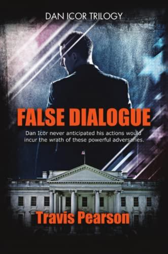 9781483456706: False Dialogue: Dan Icor Trilogy