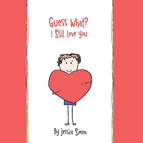 Guess What? I Still Love You.: Jessica Simon