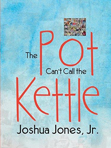 The Pot Can't Call the Kettle: Jr Joshua Jones