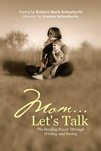 9781483472096: Mom . . . Let's Talk: The Healing Power Through Writing and Poetry