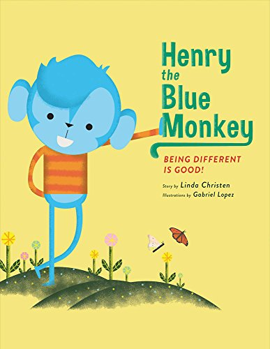 Henry the Blue Monkey: Being Different Is Good: Christen, Linda