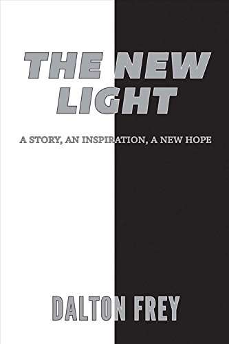 9781483568775: The New Light: A Story, An Inspiration, A New Hope