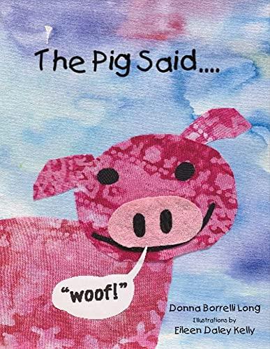 The Pig Said Woof!: Borrelli Long, Donna