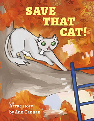 Save That Cat! (Hardcover): Ann Cannan