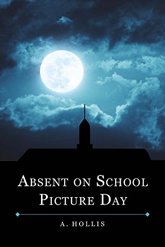 9781483578385: Absent On School Picture Day: Class of 1998 Book 1