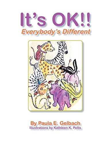 It s Ok !! Everybody s Different: Paula E Gelbach