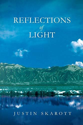 Reflections of Light: Justin Skarott