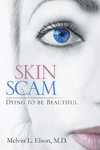 9781483607160: Skin Scam: Dying to be Beautiful