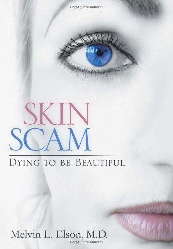 9781483607177: Skin Scam: Dying to Be Beautiful