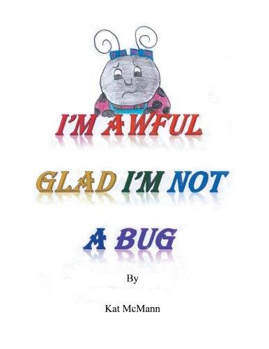 9781483608051: I'm Awful Glad I'm Not A Bug