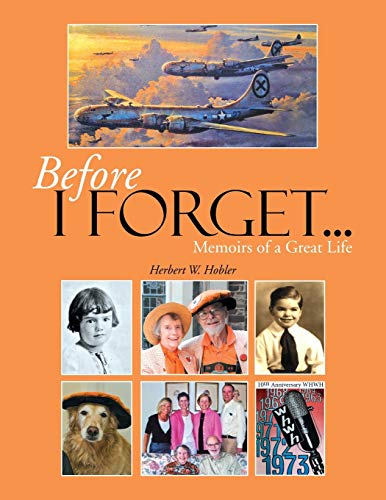 9781483610269: Before I Forget . . .: Memoirs of a Great Life