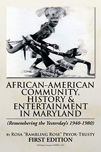 9781483612331: AFRICAN-AMERICAN COMMUNITY, HISTORY & ENTERTAINMENT IN MARYLAND
