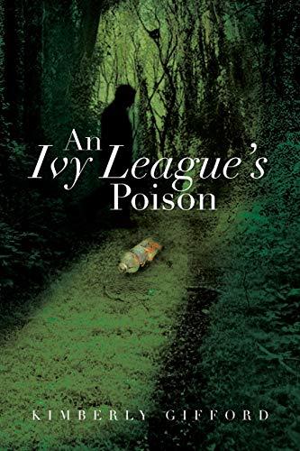 9781483612508: An Ivy League's Poison