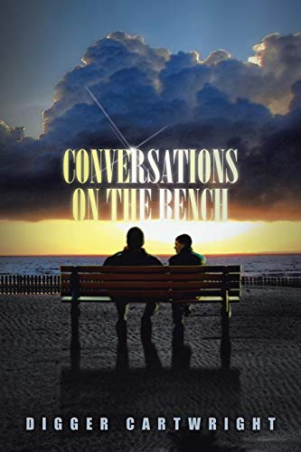 9781483613529: Conversations on the Bench: Life Lessons from the Wisest Man I Ever Knew