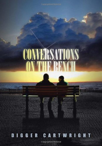 9781483613536: Conversations on the Bench: Life Lessons from the Wisest Man I Ever Knew