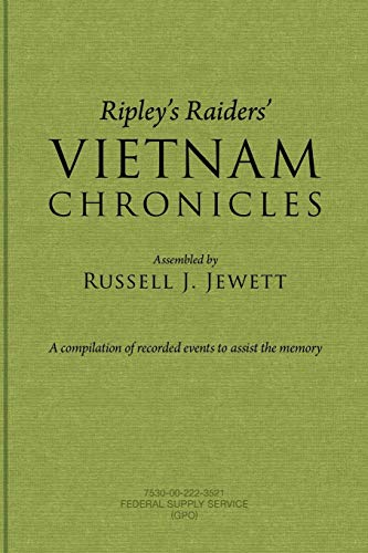 Ripley's Raiders Vietnam Chronicles: A Compilation of Recorded Events to Assist the Memory: ...