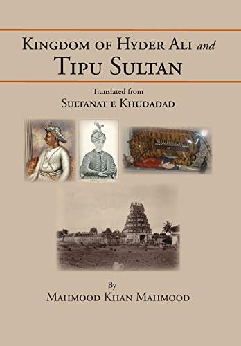 9781483615356: Kingdom of Hyder Ali and Tipu Sultan: Sultanat E Khudadad