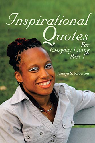Inspirational Quotes For Everyday Living: Jazmyn S. Roberson