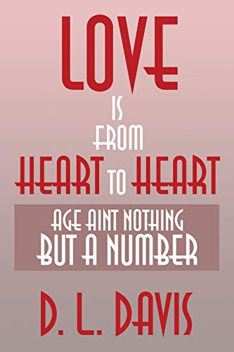 9781483617640: Love is from Heart to Heart: Age Aint Nothing But a Number