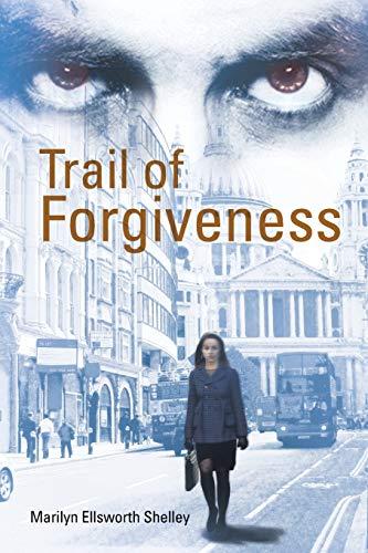 Trail of Forgiveness: Marilyn Ellsworth Shelley