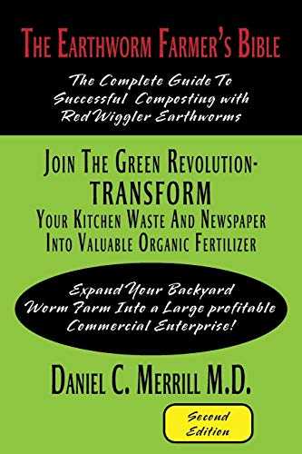 9781483620626: The Earthworm Farmer's Bible: The Complete Guide to Successful Composting with Red Wiggler Earthworms