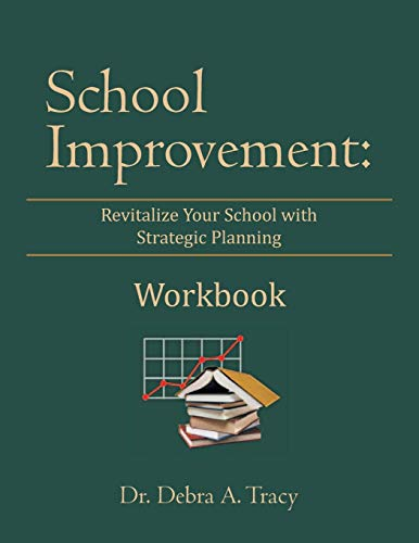 School Improvement: Revitalize Your School with Strategic Planning: Revitalize Your School with ...
