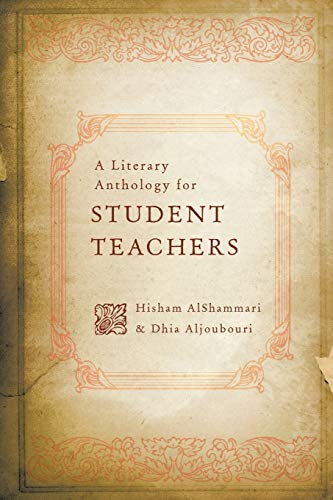 A Literary Anthology for Student Teachers: Hisham AlShammari