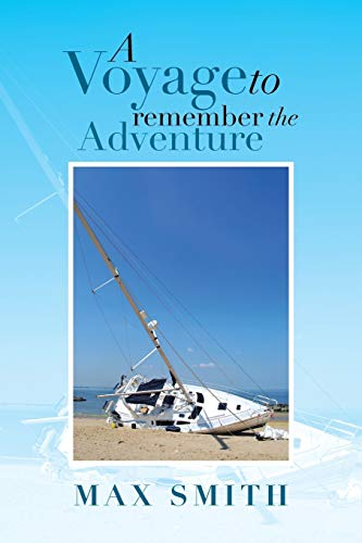 A Voyage To Remember The Adventure: Max Smith