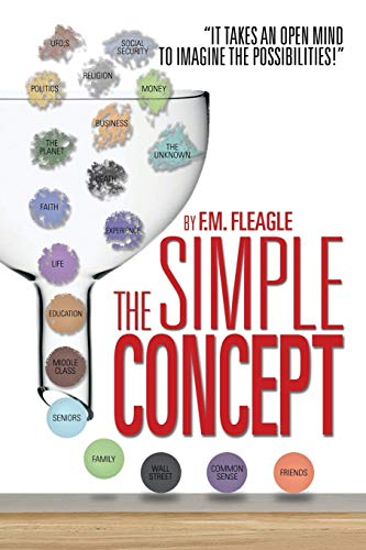 """The Simple Concept: """"It Takes an Open Mind to Imagine the Possibilities!"""": Fleagle, F. M."""