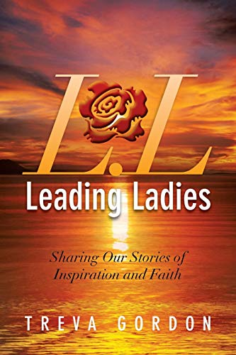 9781483626376: Leading Ladies: Sharing Our Stories of Inspiration and Faith