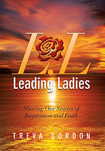 9781483626383: Leading Ladies: Sharing Our Stories of Inspiration and Faith