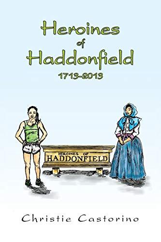 9781483627199: Heroines of Haddonfield 1713-2013