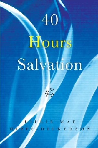 40 Hours Salvation: Lillie Mae Hipps-Dickerson