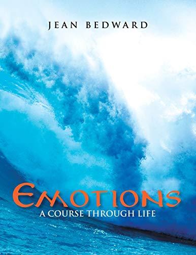 9781483627991: Emotions: A Course through Life