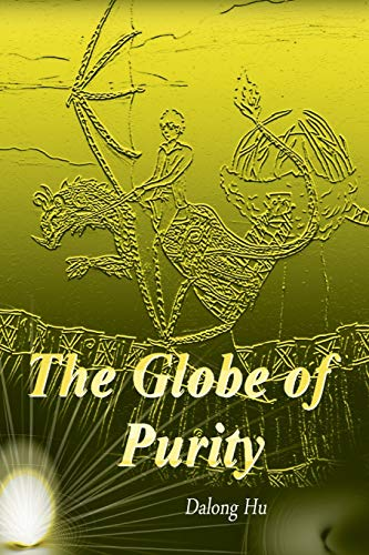 The Globe of Purity: Hu, Dalong
