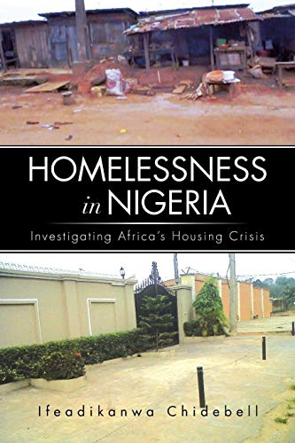 9781483629636: Homelessness in Nigeria: Investigating Africa's Housing Crisis