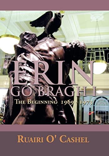 Erin Go Bragh I: The Beginning 1969 - 1973: Ruairi O' Cashel