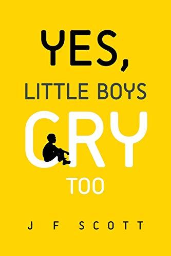 Yes, Little Boys Cry Too: J. F. Scott