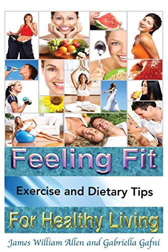 9781483632278: Feeling Fit: Exercise and Dietary Tips for Healthy Living