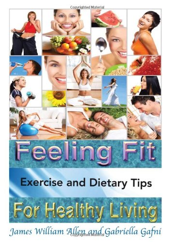 9781483632285: Feeling Fit: Exercise and Dietary Tips for Healthy Living