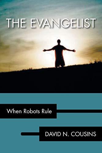 9781483632551: The Evangelist: When Robots Rule