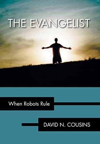 9781483632568: The Evangelist: When Robots Rule