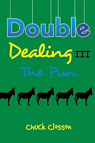 Double Dealing III: The Pun: Chuck Closson
