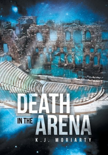 Death in the Arena: K. J. Moriarty