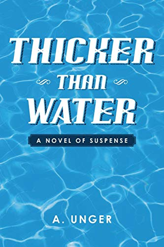 9781483634234: Thicker Than Water: A Novel of Suspense