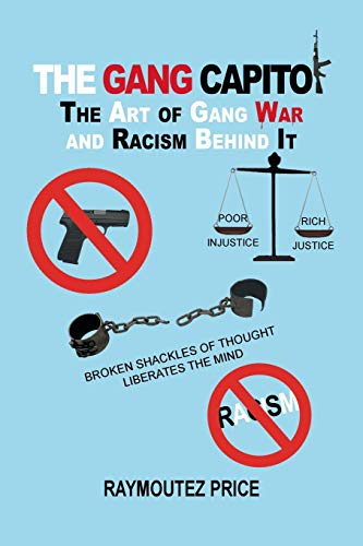The Gang Capitol: The Art of Gang War and Racism Behind It: Raymoutez Price