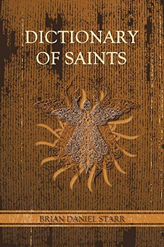 Dictionary of Saints: Starr, Brian Daniel