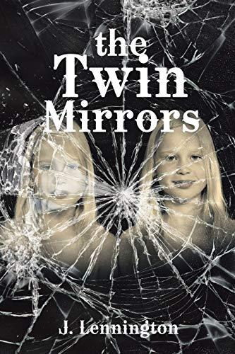 The Twin Mirrors: J. Lennington