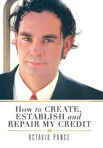 9781483638263: How to Create, Establish and Repair My Credit