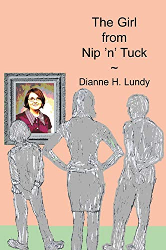 The Girl from Nip n Tuck: Dianne H. Lundy